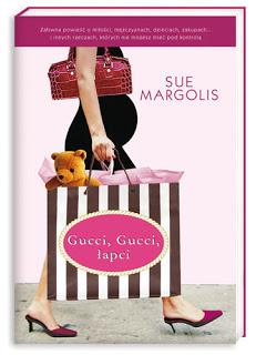 """""""Gucci, Gucci, łapci"""" Sue Margolis"""