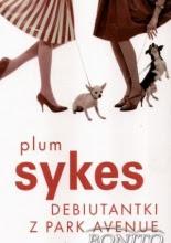 """Debiutantki z Park Avenue"" Plum Sykes"