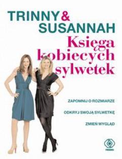 """"""" Trinny & Susannah. Księga kobiecych sylwetek """" Trinny Woodall, Susannah Constantine"""
