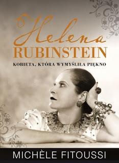 """"""" Helena Rubinstein. Kobieta, która wymyśliła piękno """" Michéle Fitoussi"""