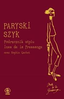 """"""" Paryski szyk. Podręcznik stylu """"  Ines de La Fressange"""