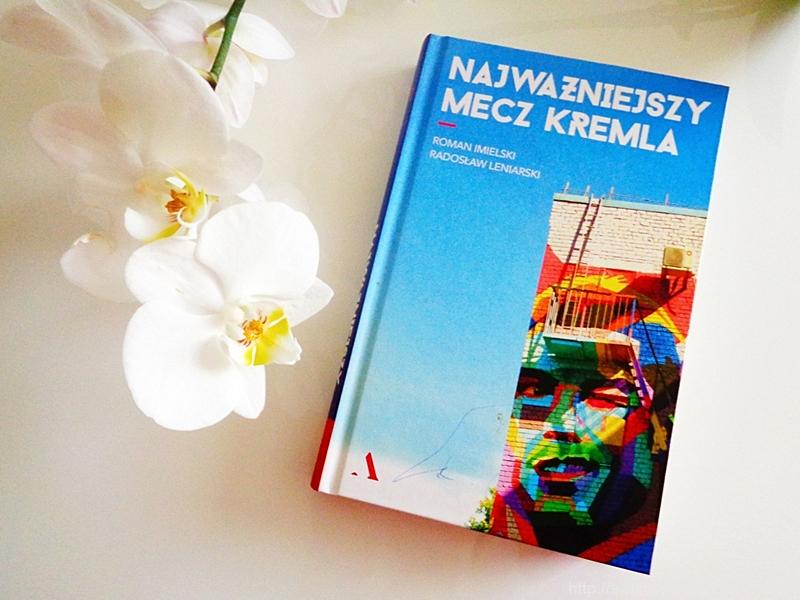 """"""" Najważniejszy mecz Kremla """" – recenzja"""