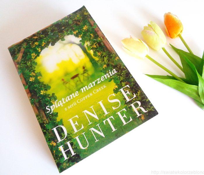""""""" Splątane marzenia """" Denise Hunter – recenzja"""