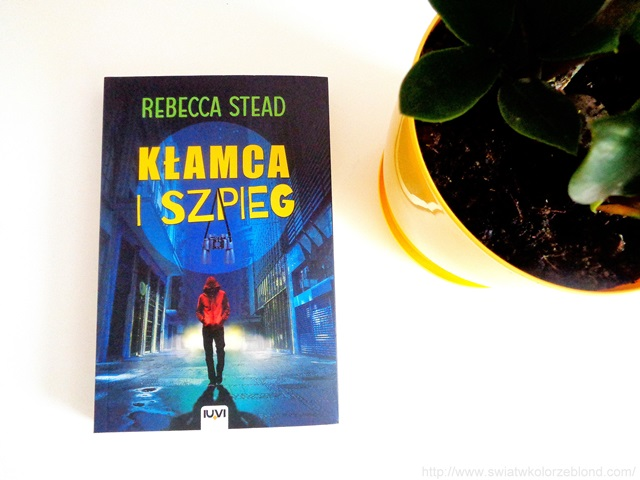 """ Kłamca i szpieg "" Rebecca Stead – recenzja"