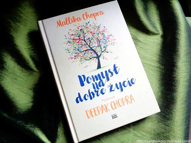 """""""Pomysł na dobre życie"""" Mallika Chopra – recenzja"""