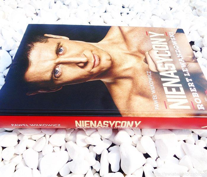 """ Nienasycony. Robert Lewandowski "" – recenzja"